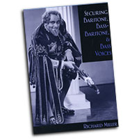 Richard Miller : Securing Baritone Bass-Baritone And Bass Voices : Solo : 01 Book :  : 9780195322651