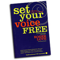 Roger Love : Set Your Voice Free : 01 Book & 1 CD :  : 0316441589