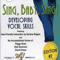 Darlene Rogers with Dale Syverson, Peggy Gram : Sing, Baby, Sing! - Developing Vocal Skills - Vol. 2 : 00  1 CD Vocal Warm Up Exercises :