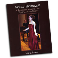 Dr. Jan Bickel : Vocal Technique: A Physiological Approach : 01 Book :  : 1597561908