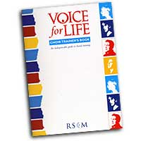 Various Authors : Voice for Life - The Royal School of Church Music's Indispensable Guide to Choral Training : 01 Book & 1 CD :  : 6390