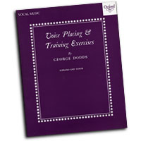 George Dodds : Voice Placing & Training Exercises - Soprano and Tenor : Solo : 01 Songbook Vocal Warm Up Exercises :  : 0193221403