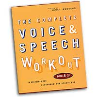 Janet Rodgers (Edited by) : The Complete Voice & Speech Workout : 01 Book & 1 CD Vocal Warm Up Exerci :  : 073999854008 : 1557834989 : 00314500
