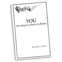 Richard J. Faber : You Can Sing in a Choir or Chorus : 01 Book :  : 1425704824