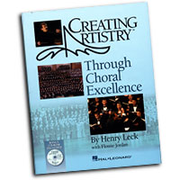 Henry Leck : Creating Artistry Through Choral Excellence : 01 Book & 1 CD : Henry Leck : 884088236502 : 142343711X : 08748555