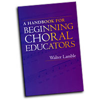 Handbook for Beginning Choral Educators