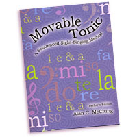 Alan McClung : Movable Tonic - A Sequenced Sight-Singing Method Teacher's Edition : 01 Book :  : G-7028