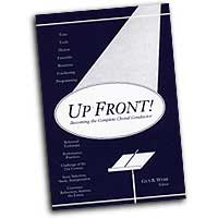 Guy Webb : Up Front! Becoming the Complete Choral Conductor : 01 Book :  : 4638