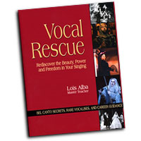 Lois Alba : Vocal Rescue - Rediscover the Beauty, Power & Freedom in Your Singing : 01 Book & DVD & CD