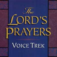 Voice Trek : The Lord's Prayer : 00  1 CD