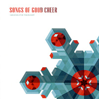 Groove For Thought : Songs of Good Cheer : 00  1 CD :