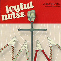 Just 4 Kicks : Joyful Noise : 00  1 CD