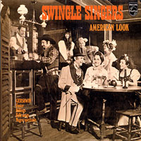 Swingle Singers : American Look : 00  1 CD :  : 602498262016 : PHFR9826201.2