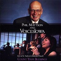 Phil Mattson and VoicesIowa : Count Your Blessings : 00  1 CD : Phil Mattson :