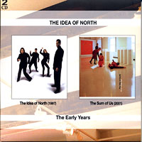 Idea Of North : The Early Years : 00  2 CDs :