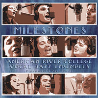 American River College Vocal Jazz Ensemble : Milestones : 00  1 CD : Arthur Lapierre :