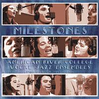 American River College Vocal Jazz Ensemble : Milestones : 00  1 CD : Arthur Lapierre :