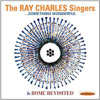 Ray Charles Singers : Something Wonderful & Rome Revisited : 00  1 CD :  : 5055122112563 : SEPI1256.2