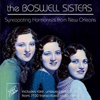 Boswell Sisters : Syncopating Harmonists From New Orleans : 00  1 CD : 734021040621 : TKE 406