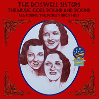 Boswell Sisters : The Music Goes Round and Round : 00  1 CD : 5019317070755