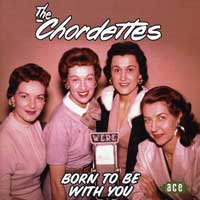 The Chordettes : Born To Be With You : 00  1 CD : 836