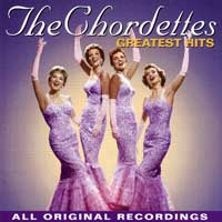 The Chordettes : Greatest Hits : 00  1 CD : 77781