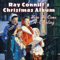 Ray Conniff Singers : Here We Come A-Caroling : 00  1 CD : 82796927132-2 : CK92713