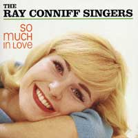 Ray Conniff Singers : So Much In Love : 00  1 CD : 886972448022 : CK08520