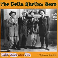 Delta Rhythm Boys : Radio, Give Me Some Jive : 00  1 CD : 55110