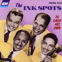 Ink Spots : To Each His Own : 00  1 CD :  : 5368