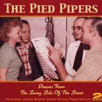 Pied Pipers : Dreams From The Sunny Side of the Street : 00  2 CDs :  : 412