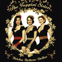 Puppini Sisters : Betcha Bottom Dollar : 00  1 CD