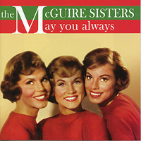 McGuire Sisters : May You Always : 00  1 CD : 1152
