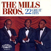 Mills Brothers : 22 Greatest Hits : 00  1 CD :  : 7035