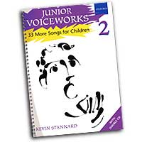 Kevin Stannard : Junior Voiceworks 2 - 33 More Songs for Children : Unison : Songbook & 2 CD :  : 0193355744