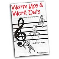 Emily Crocker : Warm Ups & Workouts For The Developing Choir : Vocal Warm Up Exercises : Emily Crocker :