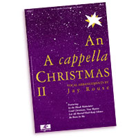 Jay Rouse : An A Cappella Christmas : SATB : Sheet Music :