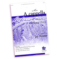 Jay Rouse : More Christmas A Cappella : SATB : Sheet Music :