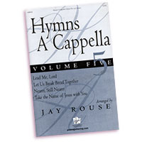 Jay Rouse : Hymns A Cappella  : SATB : Sheet Music : 797242239991