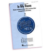 Close Harmony For Men : In My Room - 4 Charts and Parts CD : TTBB : Sheet Music & Parts CD : 884088240400 : 08748787