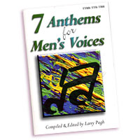 Larry Pugh (editor) : 7 Anthems For Men's Voices : 3 Parts TTB : 01 Songbook : 9781429102483 : 45/1157L