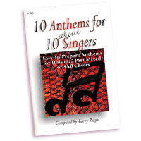 Larry Pugh (editor) : 10 Anthems for about 10 Singers : SAB : 01 Songbook : 000308054484 : 45/1094L