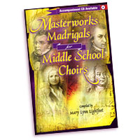 Mary Lynn Lightfoot (editor) : Masterworks and Madrigals for Middle School Choirs : 3 Parts : 00  1 CD :  : 000308109535 : 99/1960H