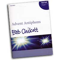 Bob Chilcott : Advent Antiphons : SATB : 01 Songbook : Bob Chilcott : Bob Chilcott : 9780193433366 : 9780193433366