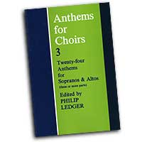 Philip Ledger (editor) : Anthems for Choirs 3 (Sopranos & Altos) : SSAA Upper : 01 Songbook : 0193532425