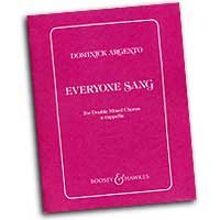 Dominick Argento : Everyone Sang : SATB : 01 Songbook : Dominick Argento : Dominick Argento : 073999224436 : 48002907
