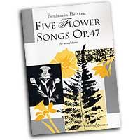 Benjamin Britten : Five Flower Songs : SATB : 01 Songbook : Benjamin Britten : 073999733334 : 48011505