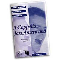 Deke Sharon : A Cappella Jazz Americana : Mixed 5-8 Parts : 01 Songbook :  : 073999449488 : 142340047X : 08744948