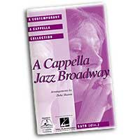 Deke Sharon : A Cappella Jazz Broadway : Mixed 5-8 Parts : 01 Songbook : 073999878974 : 0634097776 : 08744813