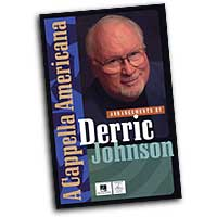 Derric Johnson : A Cappella Americana Songbook : Mixed 5-8 Parts : 01 Songbook : Derric Johnson :  : 884088075088 : 1423412400 : 08745572